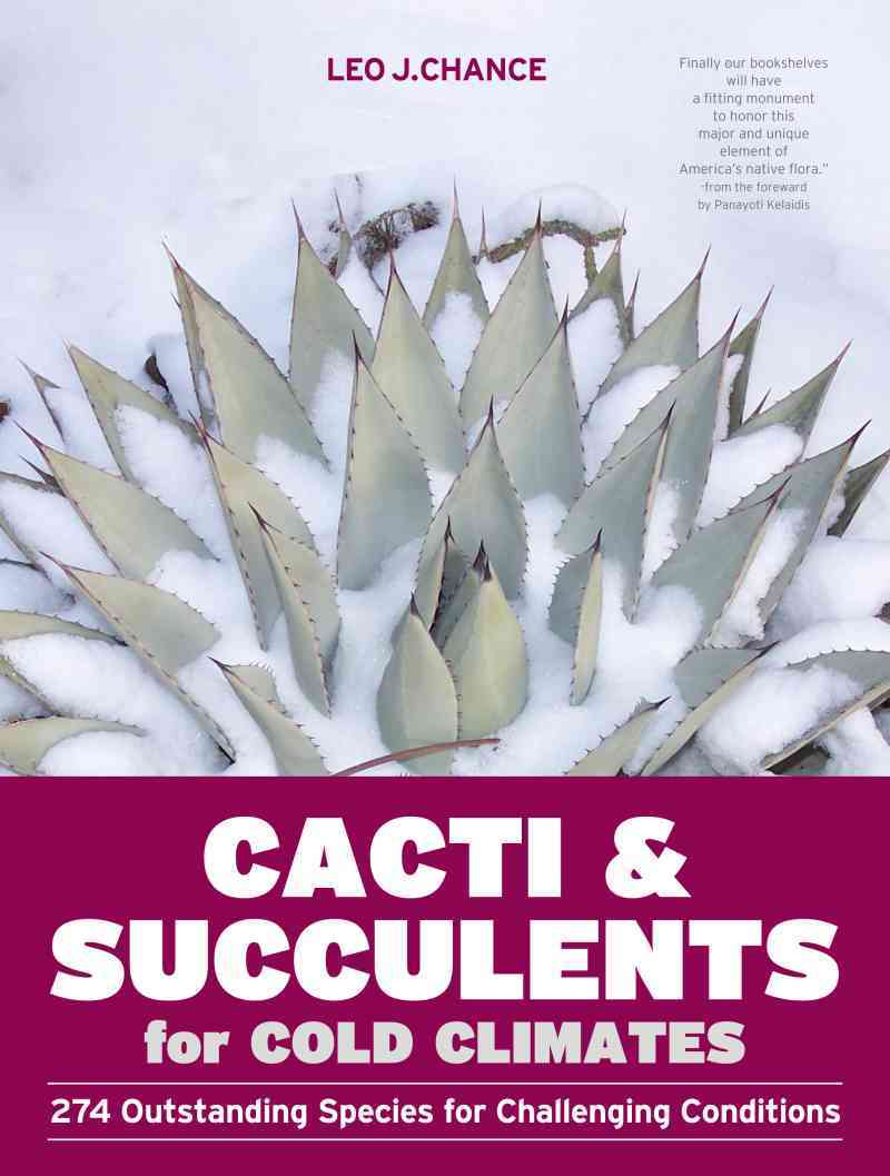 Cacti and Succulents for Cold Climates By Chance, Leo J.